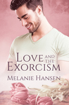 Love and the Exorcism by Melanie  Hansen