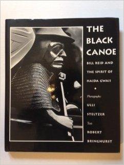 The Black Canoe: Bill Reid and the Spirit of Haida Gwaii