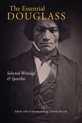 The Essential Douglass: Selected Writings and Speeches