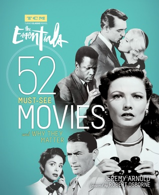 Turner Classic Movies: The Essentials: 52 Must-See Movies