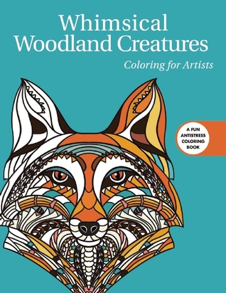 Whimsical Woodland Creatures Coloring For Artists By Skyhorse