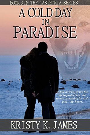 A Cold Day in Paradise (The Casteloria Series Book 3)