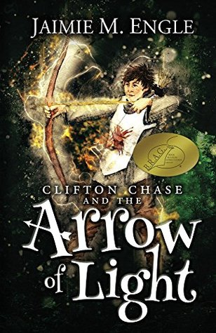 Clifton Chase and the Arrow of Light (Clifton Chase Adventures Book 1)