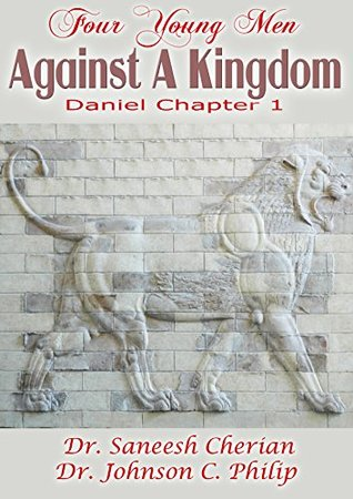 Four Men Against A Kingdom: The Book Of Daniel Speaks To Us Today
