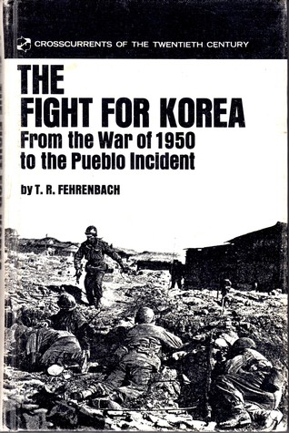The Fight for Korea, Fehrenbach, T.R.