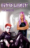 Into Light by T.D. Shields