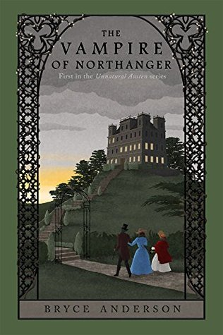 The Vampire of Northanger (Unnatural Austen, 1)