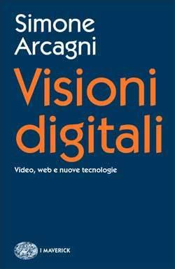 Visioni digitali: Video, web e nuove tecnologie