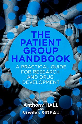 The Patient Group Handbook: A Practical Guide for Research and Drug Development