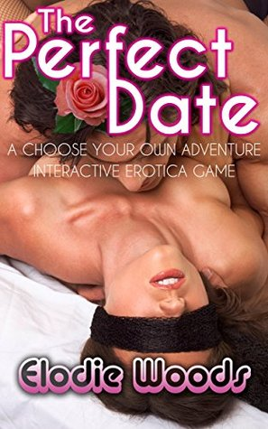 The Perfect Date: A Choose Your Own Adventure Interactive Erotica Game