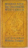 Das Chasarische Wörterbuch: Lexikonroman In 100 000 Wörtern. Weibliches Exemplar