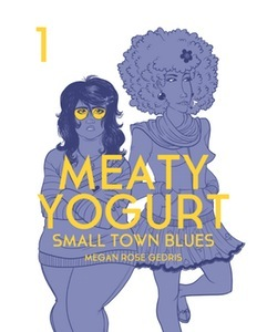 Small Town Blues (Meaty Yogurt #1)