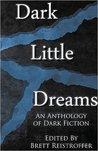 Dark Little Dreams by Brett Reistroffer