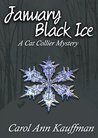 January Black Ice (Cat Collier Mystery)