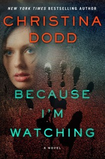 Because I'm Watching by Christina Dodd - My Review