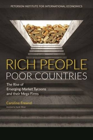 Rich People Poor Countries The Rise Of EmergingMarket Tycoons - Rich and poor countries