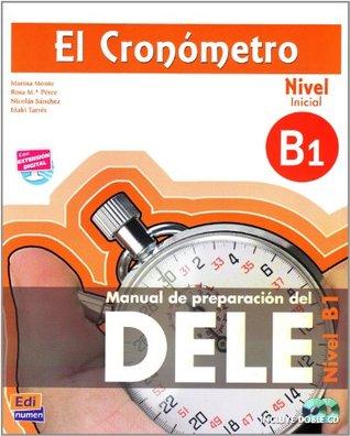 El Cronómetro, Nivel B1 (Inicial). Übungsbuch mit MP3-CD: Manual de preparación del DELE