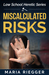 Miscalculated Risks (Law School Heretic Series, #1)