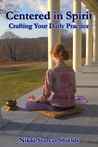 Centered in Spirit: Crafting Your Daily Practice