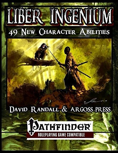 Liber Ingenium: 49 New Character Abilities for the Pathfinder Role Playing Game