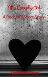 It's Complicated: (A Redcliffe Short Story)