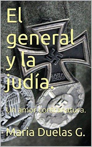 El general y la judía: Un amor contranatura