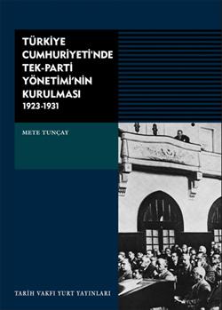 trkiye-cumhuriyeti-nde-tek-parti-ynetimi-nin-kurulmas-1923-1931
