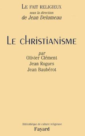 Le Fait religieux, tome 1 : Le Christianisme (Bibliothèque de culture religieuse)