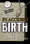 By Accident of Birth by Thomas E. Simmons