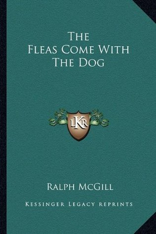 The Fleas Come With The Dog