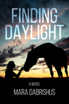 Finding Daylight by Mara Dabrishus
