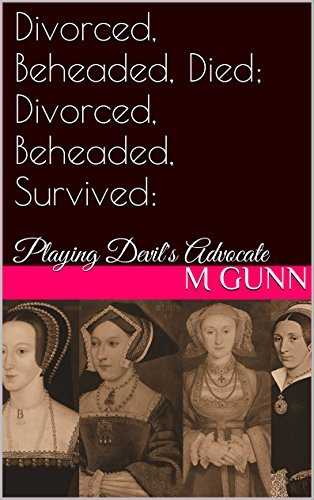 Divorced, Beheaded, Died; Divorced, Beheaded, Survived: Playing Devil's Advocate