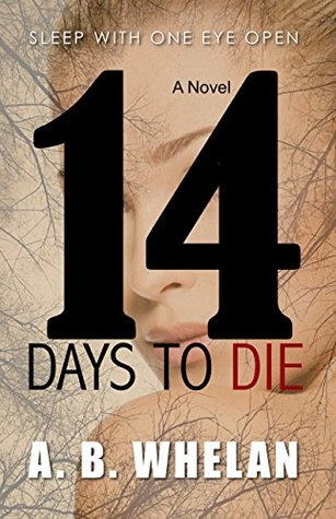14 Days to Die (a gripping psychological thriller)