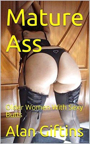 Mature Ass: Older Women With Sexy Butts