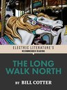 The Long Walk North (Electric Literature's Recommended Reading)