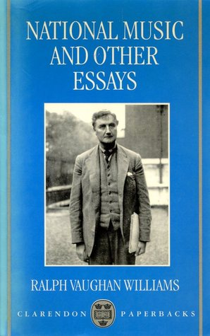 ralph vaughan williams national music and other essays Trove: find and get book, illustrated edition: national music and other essays / ralph vaughan williams vaughan williams national music and other essays.