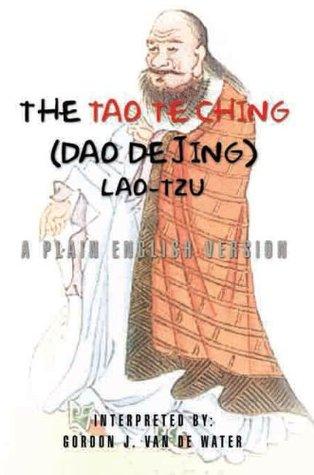 The Tao Te Ching (Dao De Jing): A Plain English Version