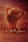 I Am ShelbyJames (Beauty in the Darkness)