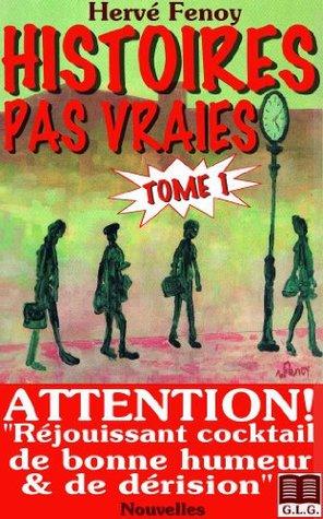 HISTOIRES PAS VRAIES - TOME 1