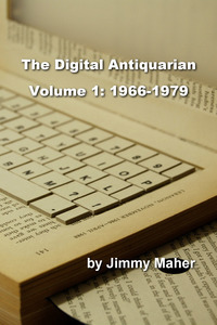 The Digital Antiquarian Volume 1: 1966-1979