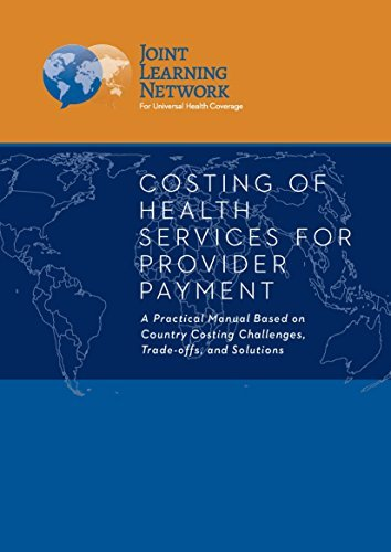 Costing of Health Services for Provider Payment: A Practical Manual