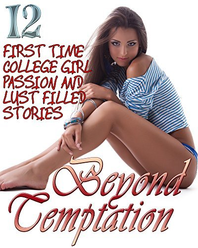 Beyond Temptation... Yes, THAT Kind! 12 Romance Stories...