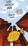 Ryba jménem Ian by Bradley Somer