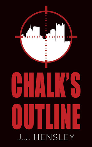 Chalk's Outline by J.J. Hensley