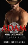 Adam (Kings of Guardian, #3)