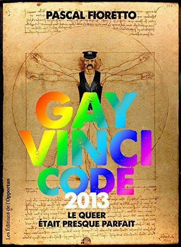 Gay Vinci code 2013: Le queer était presque parfait...