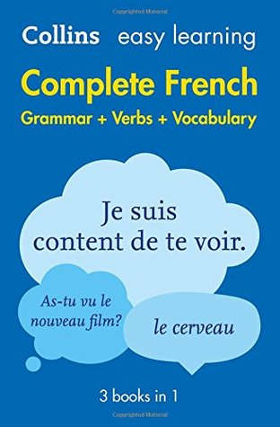 Complete French Grammar Verbs Vocabulary: 3 Books in 1