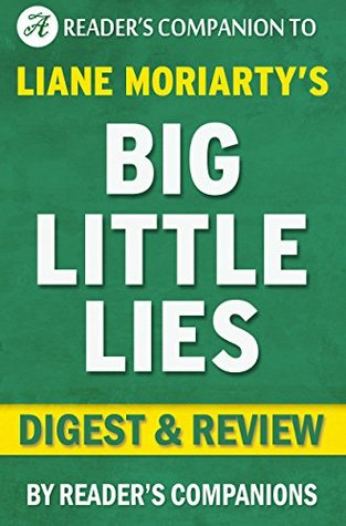 Big Little Lies: By Liane Moriarty | Digest & Review