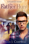 The Father Hunt by Becca J. Campbell