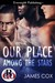 Our Place Among the Stars by James   Cox